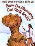 How Do Dinosaurs Get Well Soon? (How Do Dinosaurs...?)