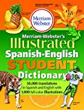 Merriam-Webster's Illustrated Spanish-English Student Dictionary, Newest Edition, (Spanish and English Edition)