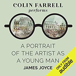 A Portrait of the Artist as a Young Man                   By:                                                                                                                                 James Joyce                               Narrated by:                                                                                                                                 Colin Farrell                      Length: 8 hrs and 17 mins     14 ratings     Overall 4.4