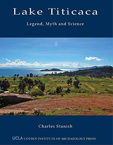 Lake Titicaca: Legend, Myth and Science (World Heritage and Monuments)