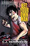 Bet Your Own Man: Hardboiled Tales of Truth and Pain