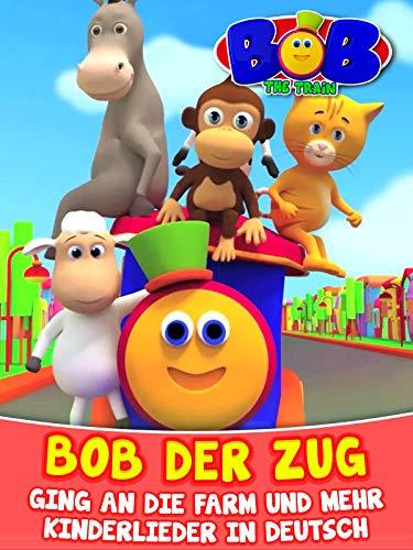 Bob der Zug Ging an Die Farm und Mehr Kinderlieder in Deutsch