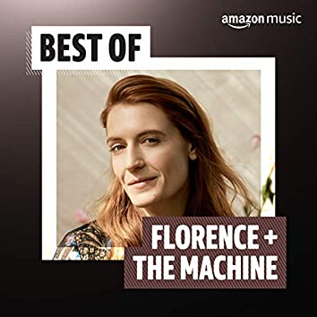 Best of Florence + The Machine
