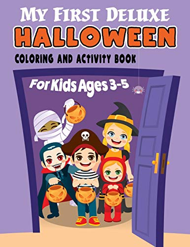 My First Deluxe Halloween Coloring and Activity Book for Kids Ages 3-5: Over 50 Halloween Activities including, Mazes, Dot-to-Dots, Coloring Pages, ... the Alphabet, Copy the Picture, and More!
