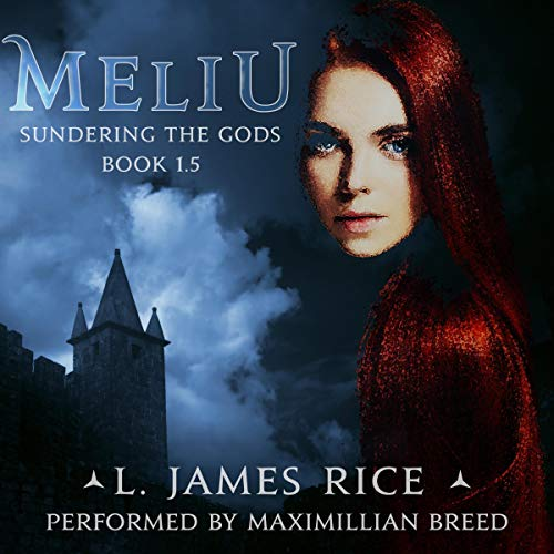 Meliu     Sundering the Gods, Book 1.5              By:                                                                                                                                 L. James Rice                               Narrated by:                                                                                                                                 Maximillian Breed                      Length: 3 hrs and 30 mins     1 rating     Overall 5.0