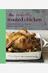 The Perfectly Roasted Chicken: 20 Different Ways Plus a Host of Salads, Soups, Pastas and More by Mindy Fox (2013-05-23) Mass Market Paperback