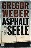 Gregor Weber: Asphaltseele