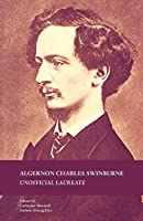 Algernon Charles Swinburne: Unofficial Laureate