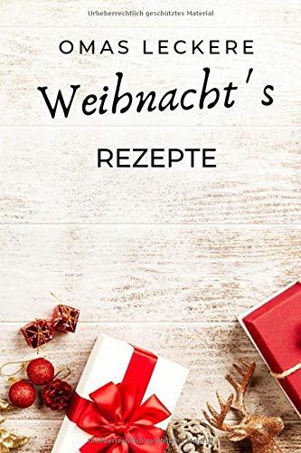 Omas leckere Weihnacht´s Rezepte: Rezeptbuch zum selber schreiben für eigene Weihnachts Rezepte.