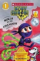 Ninja at the Firehouse (Moby Shinobi: Scholastic Readers, Level 1)