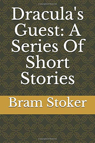 Dracula's Guest: A Series Of Short Stories 1650805365 Book Cover
