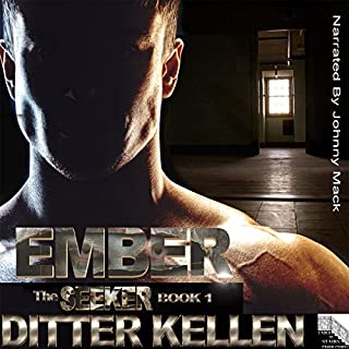 Ember     The Seeker Series, Book 1              By:                                                                                                                                 Ditter Kellen                               Narrated by:                                                                                                                                 Johnny Mack                      Length: 7 hrs and 53 mins     60 ratings     Overall 4.2