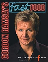 """Gordon Ramsay's Fast Food: Recipes from """"The F Word"""""""