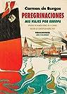 Peregrinaciones. Mis viajes por Europa par Burgos