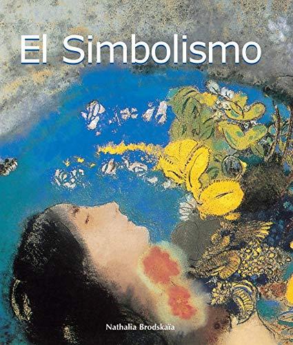 El Simbolismo (Art of the Century) (Spanish Edition)