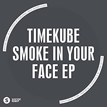 Smoke In Your Face EP