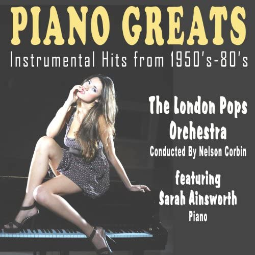 The London Pops Orchestra & Conducted by Nelson Corbin feat. Sarah Ainsworth (piano)