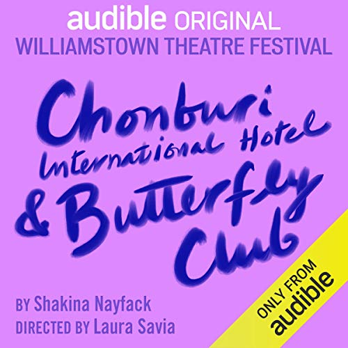 Chonburi International Hotel and Butterfly Club Audiobook By Shakina Nayfack cover art