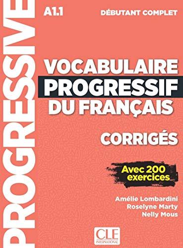 Vocabulaire progressif du français - Niveau débutant complet - Corrigés - Nouvelle couverture [Lingua francese]: Corriges A1.1 (de