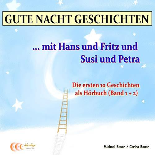 『Gute-Nacht-Geschichten. Hans und Fritz mit Susi und Petra 1 und 2』のカバーアート