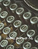 Address Book with Tabs: Vintage Typewriter.Large Size Address Journal with A-Z Tabs,8.5'x11',106 pages,Name,Address,Telephone Number,Email and Birthdays.Easy to use.