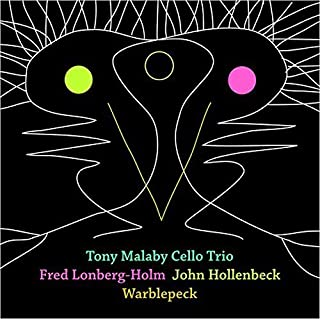 Warblepeck by Tony Cello Trio Malaby (2008-10-14)
