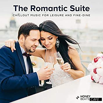 The Romantic Suite - Chillout Music For Leisure And Fine-Dine
