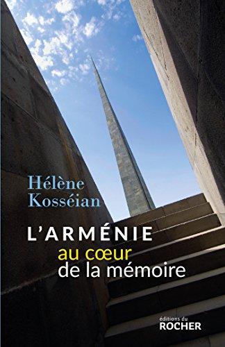 L'Arménie au coeur de la mémoire (French Edition)