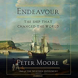 Endeavour     The Ship That Changed the World              By:                                                                                                                                 Peter Moore                               Narrated by:                                                                                                                                 Ric Jerrom                      Length: 19 hrs and 37 mins     3 ratings     Overall 4.7
