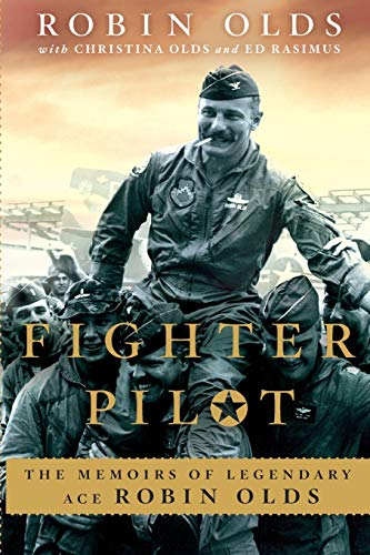 Compare Textbook Prices for Fighter Pilot: The Memoirs of Legendary Ace Robin Olds 1st Printing Edition ISBN 9780312569518 by Olds, Christina,Olds, Robin,Rasimus, Ed