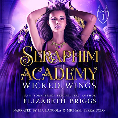 Wicked Wings: Seraphim Academy, Book 1
