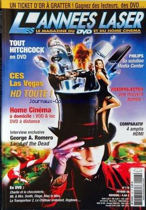 ANNEES LASER (LES) [No 118] du 01/02/2006 - TOUT HITCHCOCK - CES LAS VEGAS HD TOUTE - HOME CINEMA - VIDEOPROJECTION - NOUVELLE BOMBE - PHILIPS - G. A. ROMERO - 4 AMPLIS HDMI.