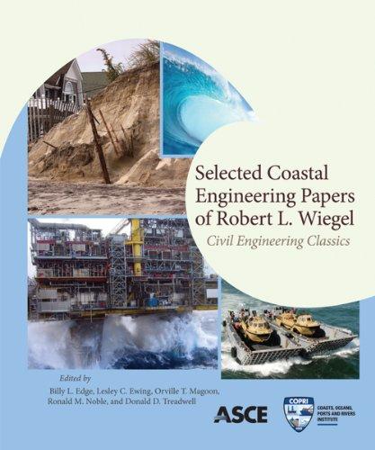 Selected Coastal Engineering Papers of Robert L. Wiegel: Civil Engineering Classics