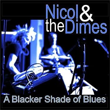 A Blacker Shade of Blues