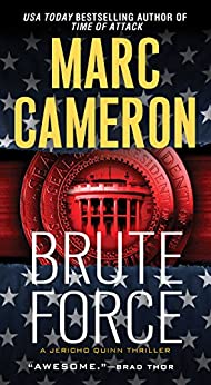 Brute Force (Jericho Quinn Thriller Book 6) by [Marc Cameron]