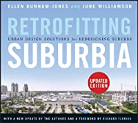 Retrofitting Suburbia, Updated Edition: Urban Design Solutions for Redesigning Suburbs (Wiley Desktop Editions)