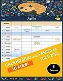 Calendario della famiglia 2021 2022: Calendario Mensile Per Tenere Sotto Controllo Tutti Gli Impegni Dei Componenti Della Famiglia,Organizza Famiglia 18 Mesi.