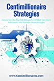 Centimillionaire Strategies: How to Turn the Top 6 Challenges of $100M+ Net Worth Individuals into Strategic Breakthroughs