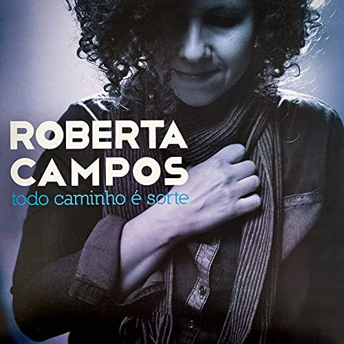 """Roberta Campos, LP """"Todo Caminho é Sorte"""""""