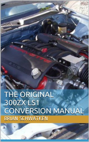 The Original 300ZX LS1 Conversion Manual (English Edition)