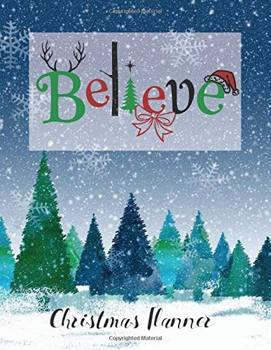 Believe Christmas Planner: Everything you need for an organised Christmas, budget tracker, gift list, online order tracker, Black Friday preparation, menu planners, gift lists