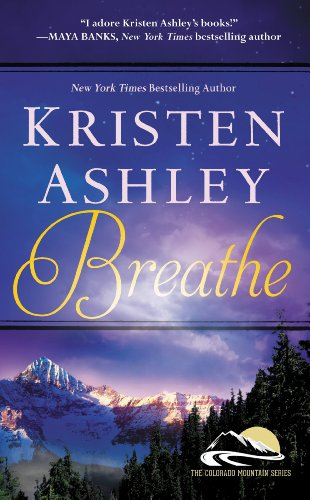 Ebook Breathe Colorado Mountain 4 By Kristen Ashley