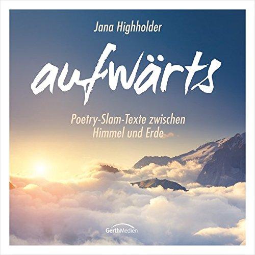 aufwärts - Hörbuch: Poetry-Slam-Texte zwischen Himmel und Erde