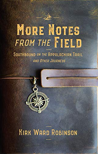 More Notes from the Field: Southbound on the Appalachian Trail and Other Journeys (English Edition)