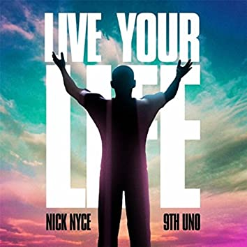 Live Your Life (feat. 9th Uno)