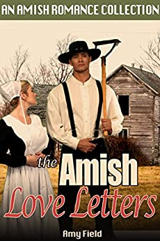 The Amish Love Letters: A Collection of Amish Romance Stories by [Amy Field]