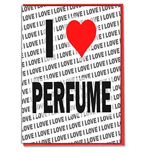 I Love Parfum - Wenskaart - Verjaardagskaart - Dames - Heren - Dochter - Zoon - Vriend - Echtgenoot - Vrouw - Broer - Zuster