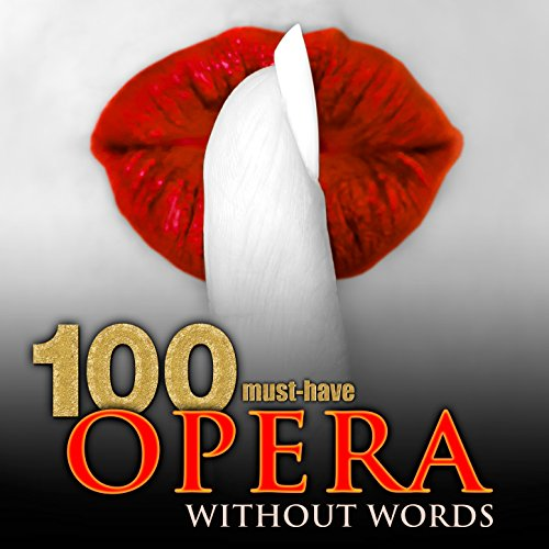 100 Must-Have Opera Without Words