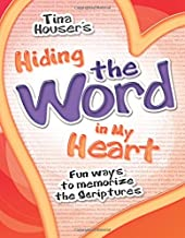 Hiding the Word in My Heart: Fun Ways to Memorize the Scriptures