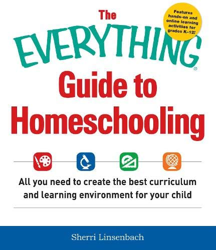 Compare Textbook Prices for The Everything Guide To Homeschooling: All You Need to Create the Best Curriculum and Learning Environment for Your Child  ISBN 9781440590696 by Linsenbach, Sherri